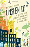 img - for Unseen City: The Majesty of Pigeons, the Discreet Charm of Snails & Other Wonders of the Urban Wilderness book / textbook / text book