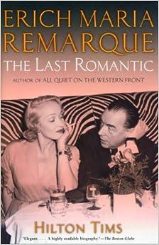 Erich Maria Remarque: The Last Romantic Paperback – Bargain Price