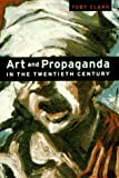 img - for Art and Propaganda in the Twentieth Century book / textbook / text book