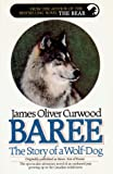 img - for Baree, the Story of a Wolf-Dog book / textbook / text book