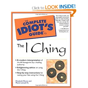 The Complete Idiot's Guide to I Ching Elizabeth Moran, Master Joseph Yu and Joseph Yu