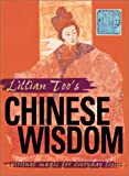 Lillian Too's Chinese Wisdom: Spiritual Magic for Everyday Living (1586631632) by Too, Lillian