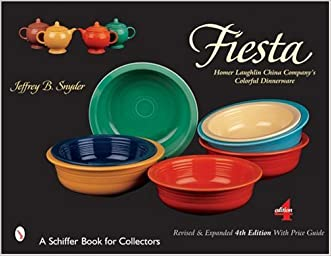 Fiesta: The Homer Laughlin China Company's Colorful Dinnerware (Schiffer Book for Collectors)
