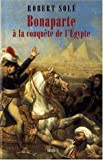 Bonaparte a La Conquete De l'Egypte (2020664534) by Sole, Robert