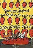 Gare aux lapins ! par Doray