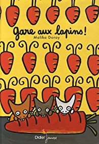 Gare aux lapins ! par Malika Doray