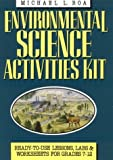 img - for By Michael L. Roa Environmental Science Activities Kit: Ready-To-Use Lessons, Labs, and Worksheets for Grades 7-12 (J- (1st Edition) book / textbook / text book