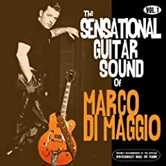 The Sensational Guitar Sound of Marco Di Maggio Vol.1