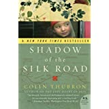 Shadow of the Silk Roadby Colin Thubron
