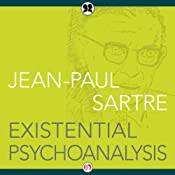 Existential Psychoanalysis | [Jean-Paul Sartre]