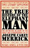 Michael Howell The True History of the Elephant Man