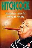 echange, troc Alfred Hitchcock - Histoires avec la mort en crime