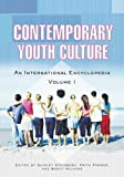 Contemporary Youth Culture [Two Volumes]: An International Encyclopedia (0313327165) by Parmar, Priya