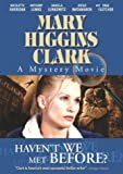 Mary Higgins Clark: Haven't We Met Before?