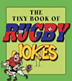 The Tiny Book of Rugby Jokes