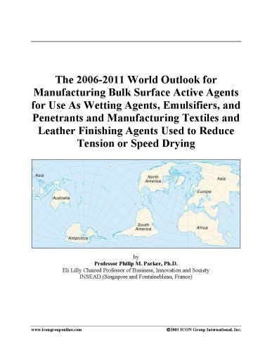 the-2006-2011-world-outlook-for-manufacturing-bulk-surface-active-agents-for-use-as-wetting-agents-e