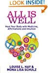 All Is Well: Heal Your Body with Medi...