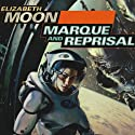 Marque and Reprisal: Vatta's War, Book 2 Audiobook by Elizabeth Moon Narrated by Cynthia Holloway