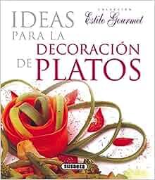 Ideas P/decoracion de Platos: S-774-5: 9788430565511: Amazon.com
