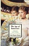 The Age of Innocence: A Novel of Ironic Nostaglia (Masterworks Studies)
