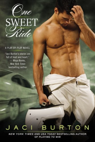 One Sweet Ride (A PLAY-BY-PLAY NOVEL) by Jaci Burton