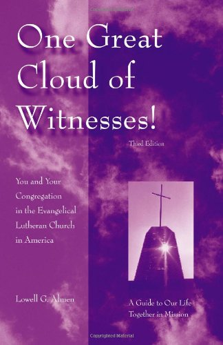 One Great Cloud of Witnesses!: You and Your Congregation in the Evangelical Lutheran Church in America: A Guide to Our Life Together in Mission