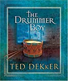 The Drummer Boy: A Christmas Tale (140410299X) by Ted Dekker