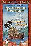Das magische Abenteuer 03. Das unheimliche Piratenschiff: BD 3