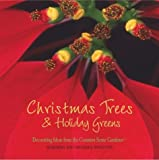 Christmas Trees & Holiday Greens: Decorating Ideas from the Common Sense Gardener