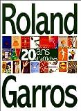echange, troc Philippe Fages - Roland Garros: Traits de caractères et jeux de lignes : 20 ans d'affiches