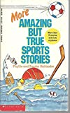 img - for More Amazing but True Sports Stories by Hollander, Phyllis, Hollander, Zander (October 1, 1990) Paperback book / textbook / text book