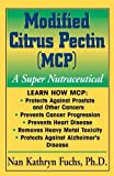 img - for Modified Citrus Pectin (MCP): A Super Nutraceutical (Basic Health Guides) book / textbook / text book