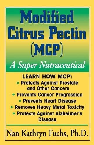 Modified Citrus Pectin (MCP): A Super Nutraceutical (Basic Health Guides)