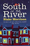 South of the River (0099502569) by Morrison, Blake