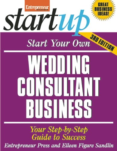 Start Your Own Wedding Consultant Business: Your Step-By-Step Guide To Success (Startup Series)