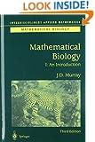 Mathematical Biology: I. An Introduction (Interdisciplinary Applied Mathematics) (Pt. 1)