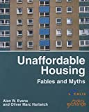 cover of Unaffordable Housing: Fables and Myths