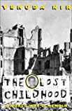 The Lost Childhood, A World War II Memoir: World War Ii Memoir , The