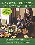 Happy Herbivore Holidays & Gatherings...