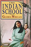 The Indian School (0060270772) by Whelan, Gloria