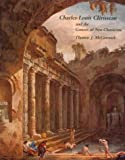 Charles-Louis Clérisseau and the Genesis of Neoclassicism (Architectural History Foundation Book) (0262132621) by McCormick, Thomas