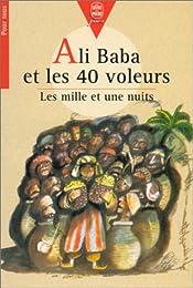 Ali Baba et les 40 Voleurs: les milles et une nuits