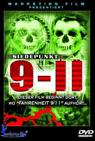 Siedepunkt 9-11 - Dieser Film Beginnt Dort, Wo Fahrenheit 9/11 Aufhort...