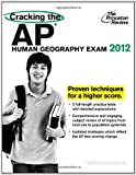 img - for Cracking the AP Human Geography Exam, 2012 Edition (College Test Preparation) by Princeton Review (2011-09-06) Paperback book / textbook / text book