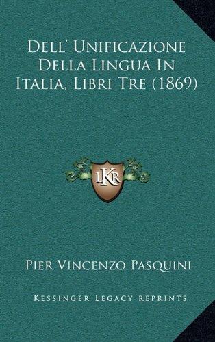 Dell' Unificazione Della Lingua in Italia, Libri Tre (1869)