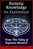 img - for Esoteric Knowledge, An Exploration: From 'The Valley of Supreme Masters' book / textbook / text book