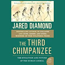 The Third Chimpanzee: The Evolution and Future of the Human Animal | Livre audio Auteur(s) : Jared Diamond Narrateur(s) : Rob Shapiro