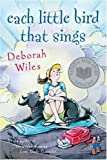 A Review of Each Little Bird That Sings by Deborah Wiles (2006-08-01)bysavannahs10113