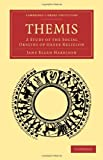 Themis: A Study of the Social Origins of Greek Religion (Cambridge Library Collection - Classics) 2 Rei Rev edition by Harrison, Jane Ellen publish