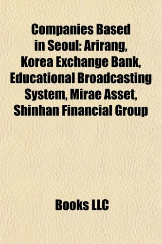 companies-based-in-seoul-arirang-korea-exchange-bank-educational-broadcasting-system-mirae-asset-shi